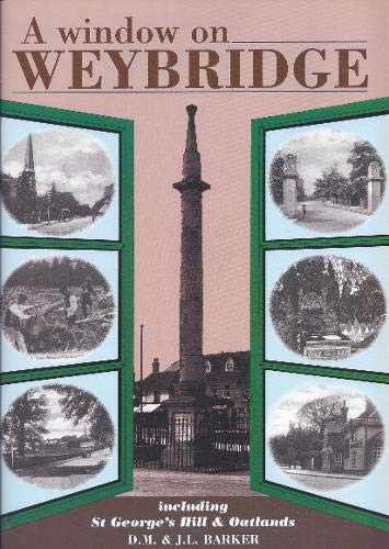 9780951865835: Window on Weybridge: Including St.George's Hill and Oatlands