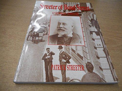 9780951866412: Streeter of Bond Street: A Biography of a Victorian Jeweller