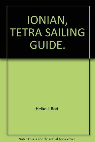 IONIAN, TETRA SAILING GUIDE.: Heikell, Rod.