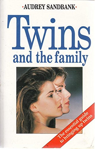 9780951870501: Twins and the Family: The Essential Guide to Bringing Up Twins