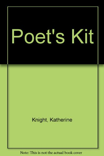 Poet's Kit: Knight, Katherine