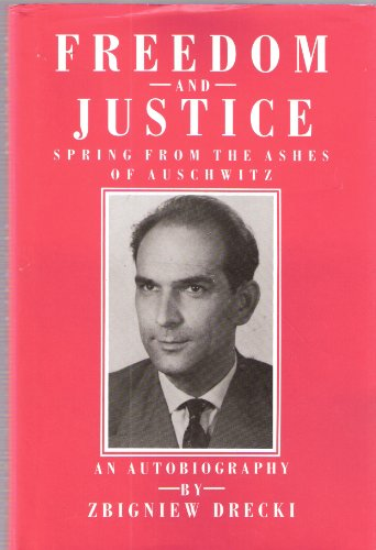 Freedom and Justice: Spring From The Ashes: Drecki, Zbigniew Bogdan
