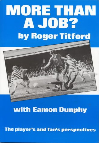 9780951877104: More Than a Job?: Player's and Fan's Perspective
