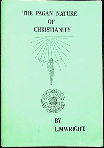 9780951879603: Pagan Nature of Christianity