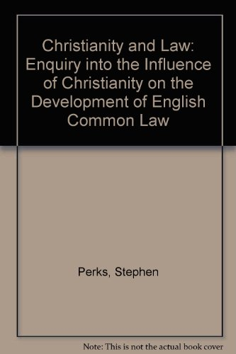 9780951889916: Christianity and Law: Enquiry into the Influence of Christianity on the Development of English Common Law