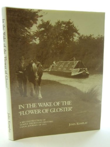 In the Wake of the Flower of Gloster: A Reconstruction of Temple Thurston's Historic Canal ...