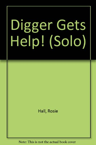 Digger Gets Help: Hall, Rosie