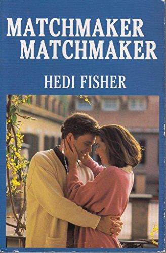 Matchmaker, Matchmaker: Hedi Fisher