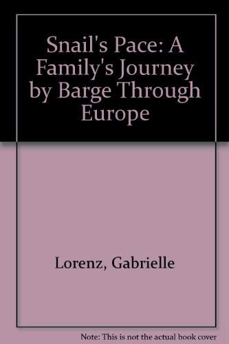 9780951905821: Snail's Pace: A Family's Journey by Barge Through Europe