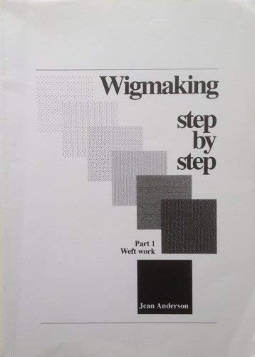 9780951908006: Wigmaking Step by Step: Weft Work Pt. 1
