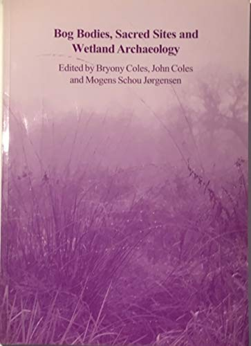 9780951911754: Bog Bodies, Sacred Sites and Wetland Archaeology