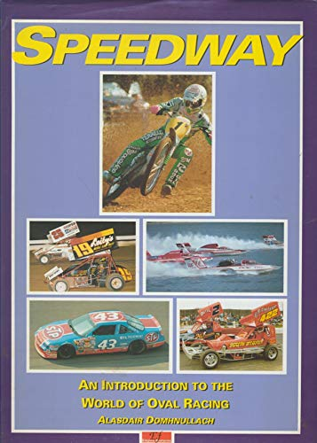Speedway: An introduction to the world of oval racing: Domhnullach, Alasdair.