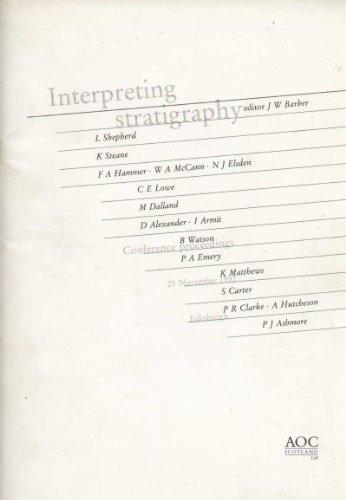 Interpreting Stratigraphy: Conference Proceedings, 25th November 1992,: J.W. Barber (Editor)