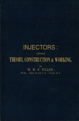 Injectors: Their Theory, Construction and Working (Paperback): William Wade Fitzherbert