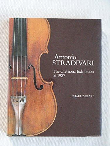 9780951939703: Antonio Stradivari: The Cremona Exhibition of 1987