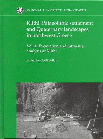 Klithi: Palaeolithic Settlement and Quaternary Landscapes in Northwest Greece, 2 Volume Set, (...