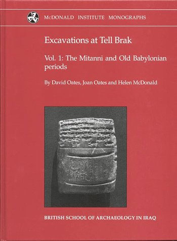 9780951942055: Excavations at Tell Brak 1: The Mitanni and Old Babylonian Periods (Monograph Series) (v. 1)