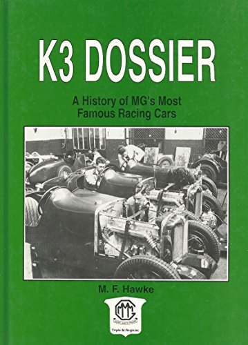 K3 Dossier: A History of MG's Most: M F Hawke