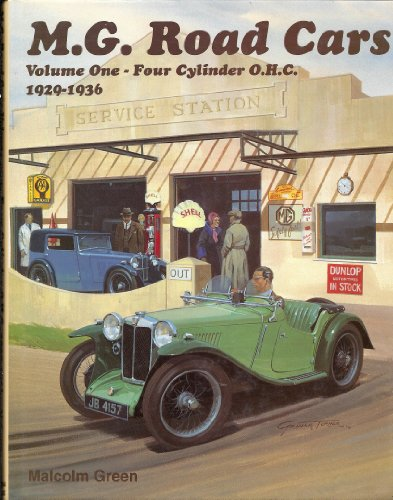 9780951942314: MG Road Cars: Four Cylinder O.H.C., 1929-1936 v. 1