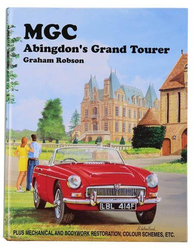 MGC: Abingdon's Grand Tourer (9780951942338) by Graham Robson; Malcolm Green