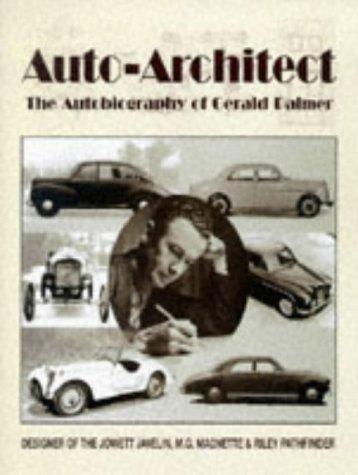 Auto- Architect. The Autobiography of Gerald Palmer: Palmer Gerald