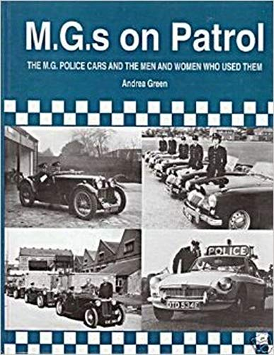 9780951942376: MGs on Patrol: The MG Police Cars and the Men and Women Who Used Them