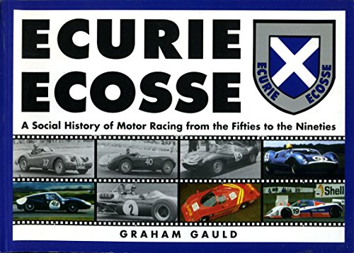 9780951948804: Ecurie Ecosse: A social history of motor racing from the fifties to the nineties