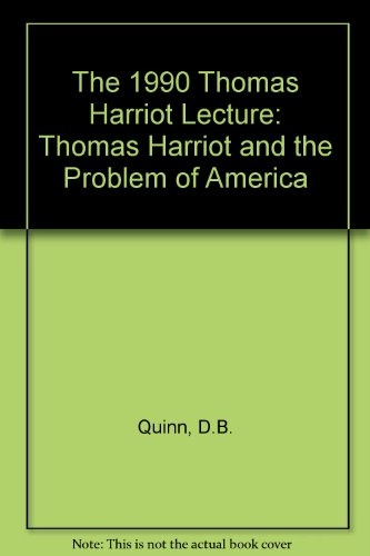 9780951951101: The 1990 Thomas Harriot Lecture: Thomas Harriot and the Problem of America