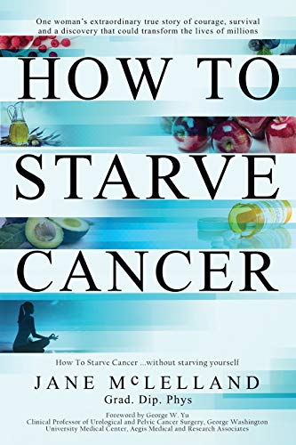 9780951951736: How to Starve Cancer: Without Starving Yourself