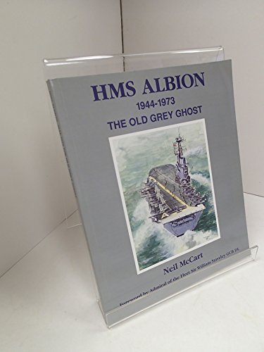 "HMS ""Albion"", 1944-1973: The Old Grey Ghost (0951953869) by Neil McCart"