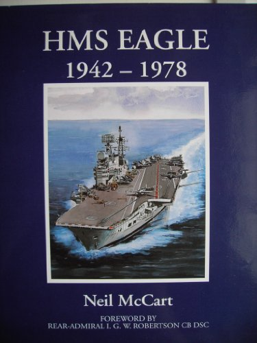 "HMS ""Eagle"", 1942-78 (9780951953884) by McCart, Neil"