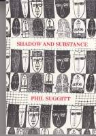 Shadow and Substance: A Novel.: Phil Suggitt.