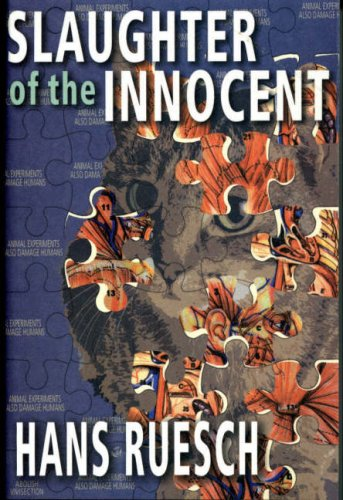 9780951964637: Slaughter of the Innocent: The Use of Animals in Medical Research