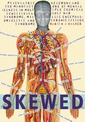 9780951964644: Skewed: Psychiatric Hegemony and the Manufacture of Mental Illness in Multiple Chemical Sensitivity, Gulf War Syndrome, Myalgic Encephalomyelitis and Chronic Fatigue Syndrome