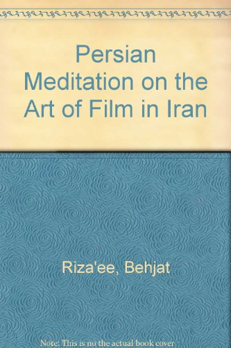 9780951966518: Persian Meditation on the Art of Film in Iran