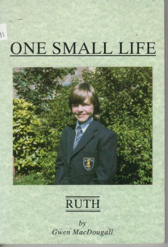 One small life: Ruth, 1975-1987: Gwen MacDougall