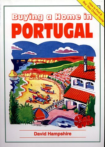 9780951980453: Buying a Home in Portugal