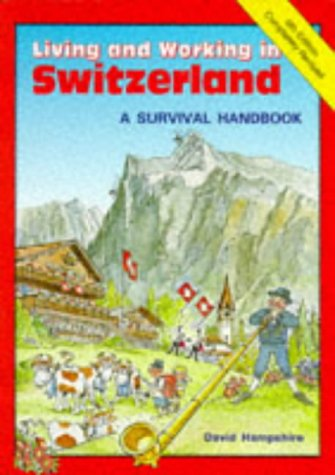 9780951980484: Living and Working in Switzerland (Survival Handbooks)