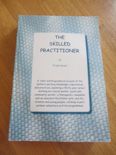 9780951980521: The Skilled Practitioner