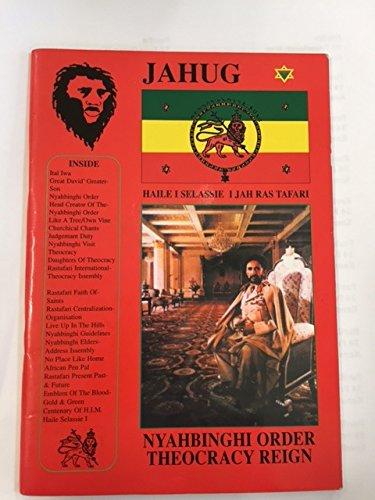Jahug: Jah Rastafari Nyahbinghi Order Theocracy Reign: