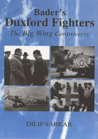 9780951983249: Bader's Duxford Fighters: The Big Wing Controversy