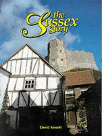The Sussex Story: Arscott, David