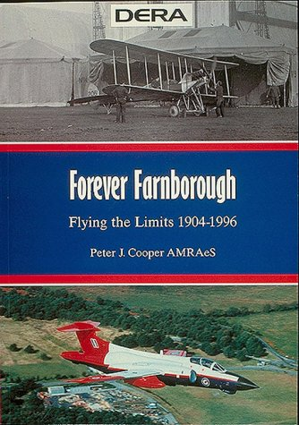 Forever Farnborough: Flying the Limits 1904-1996