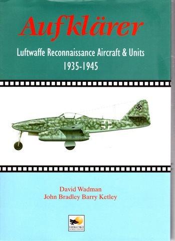 9780951989982: Aufklarer: Luftwaffe Reconnaissance Aircraft and Units 1935-1945