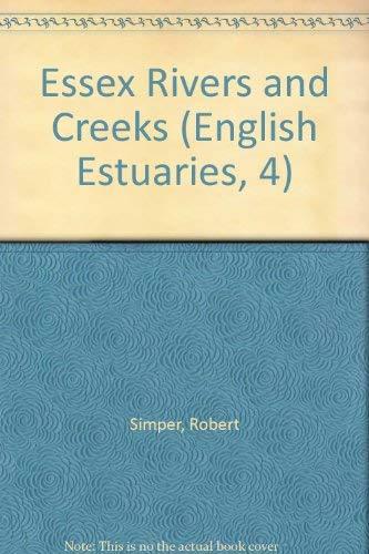 9780951992746: Essex Rivers and Creeks (English Estuaries)