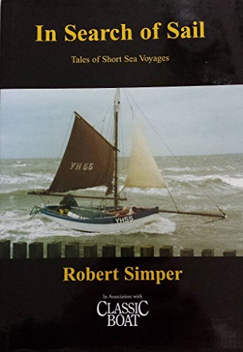 Search of Sail: Tales of Short Sea Voyages: Robert Simper