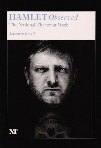 Hamlet Observed (The National Theatre at Work) (0951994344) by Jonathan Croall