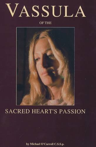 Vassula Of The Sacred Heart's Passion : Revised: O'Carroll, Michael