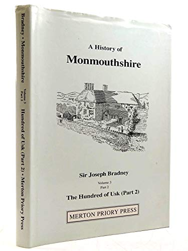 History of Monmouthshire from the Coming of: Bradney, Joseph Alfred