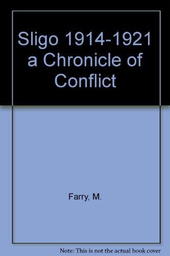 9780952013501: Sligo 1914-1921 a Chronicle of Conflict